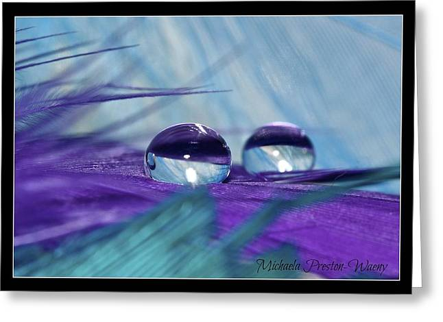 Greeting Card featuring the photograph Crystal Clear by Michaela Preston