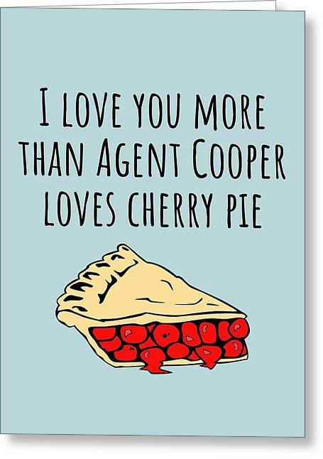Cute Love Card - Twin Peaks Reference - Anniversary Card - Valentine's Day - Agent Cooper Cherry Pie Greeting Card