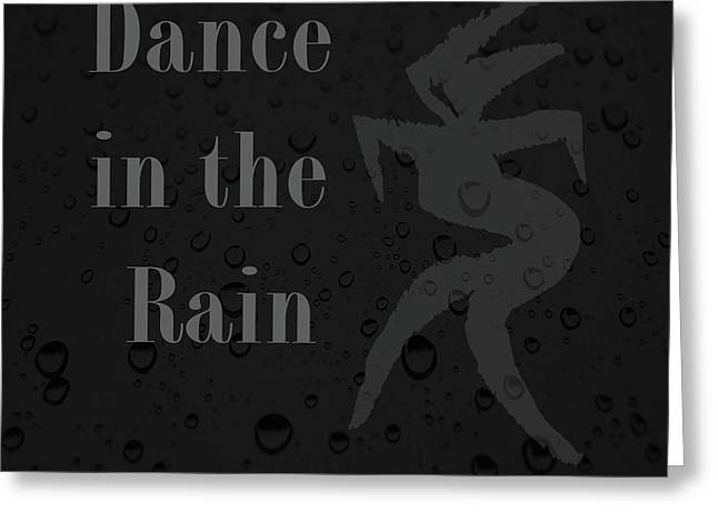 Dance In The Rain Greeting Card by Kandy Hurley