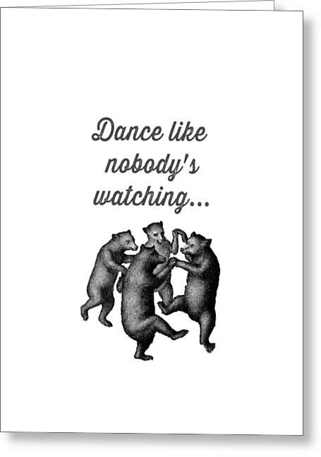 Dance Like Nobody's Watching Greeting Card by Edward Fielding