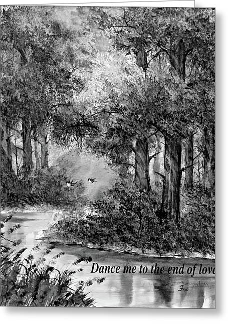 Dance Me To The End Of Love Bw Greeting Card