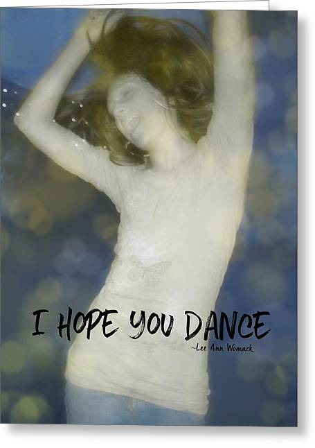 Dance Quote Greeting Card by JAMART Photography