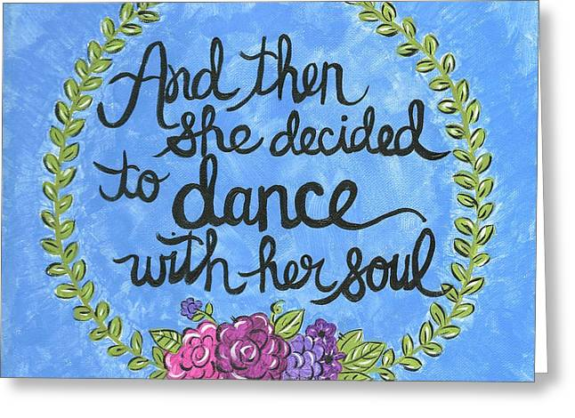 Dance With Her Soul Greeting Card