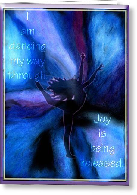 Dancing My Way Through Greeting Card by Cassandra Donnelly