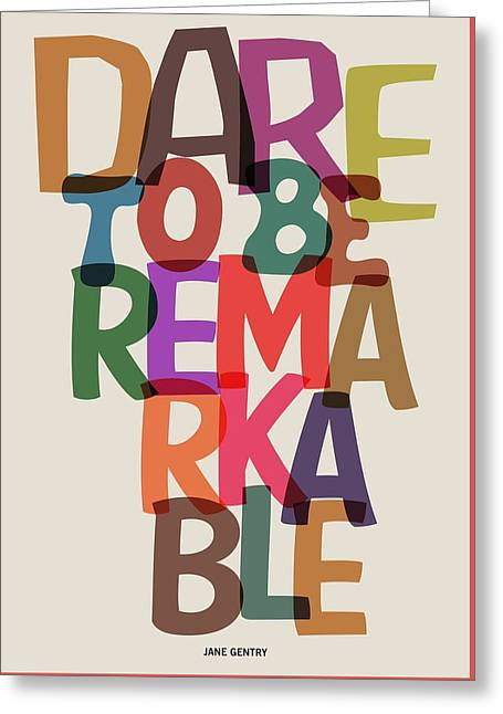 Dare To Be Jane Gentry Motivating Quotes Poster Greeting Card by Lab No 4