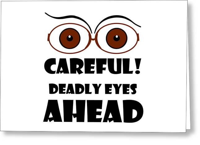 Deadly Eyes Greeting Card