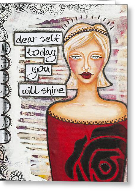 Dear Self Today You Will Shine Inspirational Folk Art Greeting Card by Stanka Vukelic
