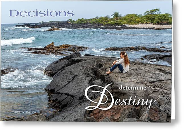 Decisions Determine Destiny Greeting Card