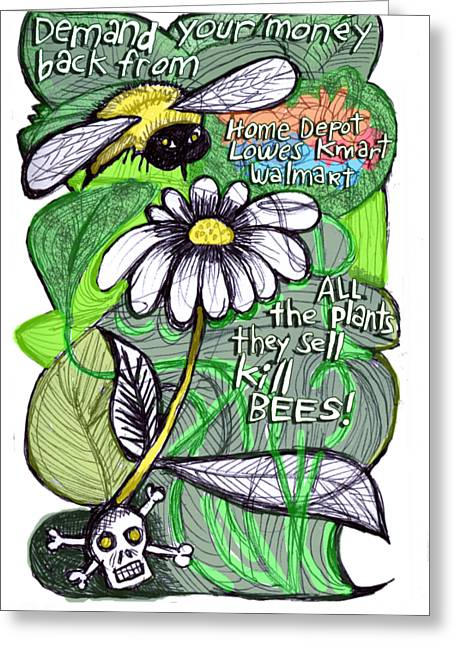 Demand Your Money Back From Lowes Walmart Kmart All The Plants They Sell Kill Bees Greeting Card