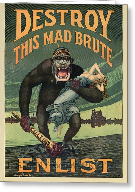 Destroy This Mad Brute - Wwi Army Recruiting  Greeting Card