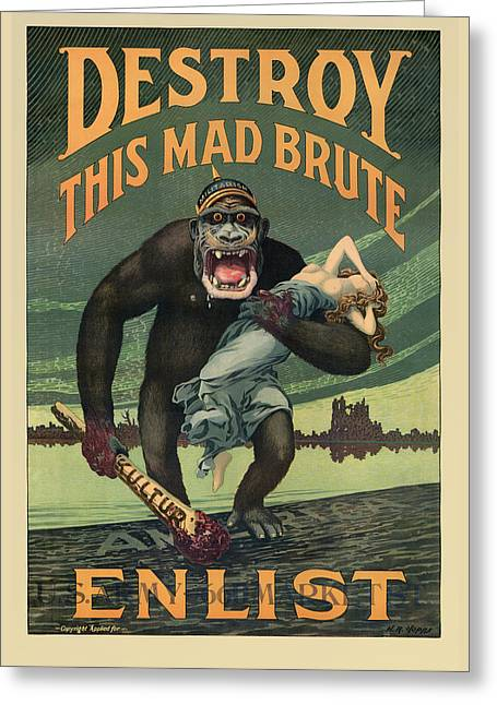 Destroy This Mad Brute - Wwi Army Recruiting  Greeting Card by War Is Hell Store