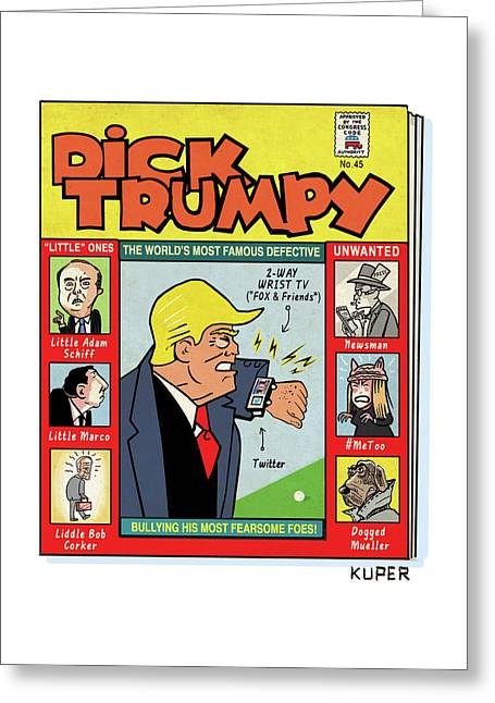 Dick Trumpy Greeting Card