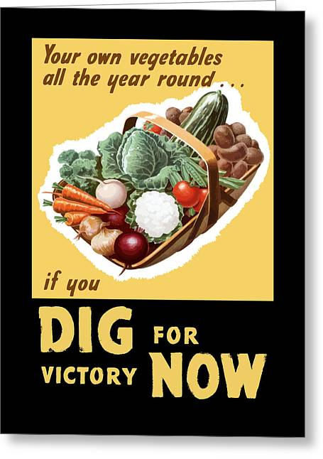 Dig For Victory Now Greeting Card by War Is Hell Store