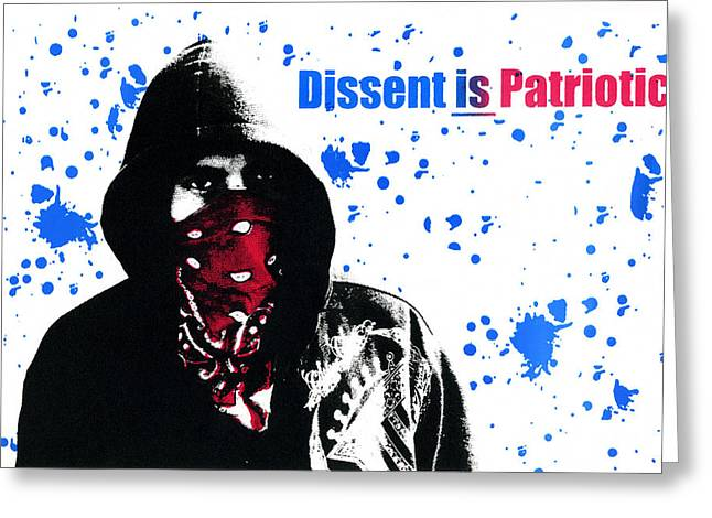 Dissent Is Patriotic Greeting Card by Jeffery Ball