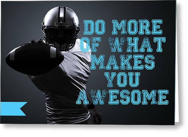 Do More Of What Makes You Awesome Greeting Card by Crista Dearinger