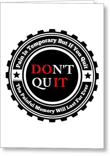 Do Not Quit Greeting Card by Motivational Artwork
