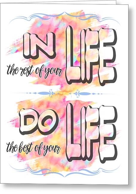 Greeting Card featuring the painting Do The Best Of Your Life Inspiring Typography by Georgeta Blanaru
