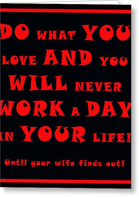 Do What You Love 2 Greeting Card