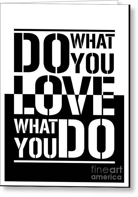 Do What You Love What You Do Greeting Card by Stefano Senise
