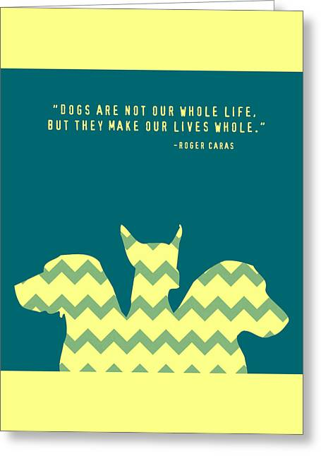 Dogs Make Our Lives Whole V4 Greeting Card by Brandi Fitzgerald