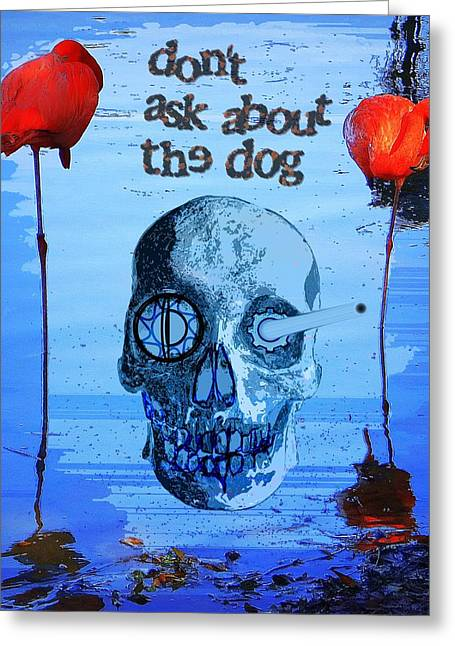 Greeting Card featuring the painting Dont Ask About The Dog by David Mckinney