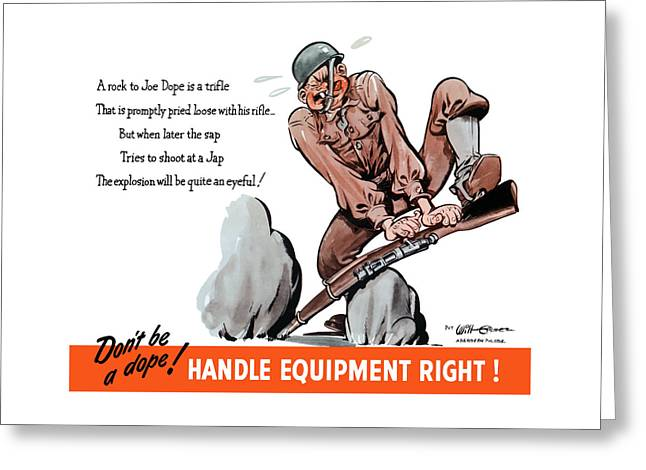 Don't Be A Dope - Handle Equipment Right Greeting Card by War Is Hell Store