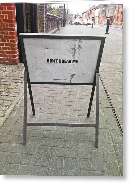 Don't Break Me Greeting Card by Tom Gowanlock