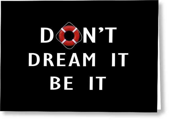 Don't Dream It Be It Rocky Horror Picture Show Tee Greeting Card by Edward Fielding