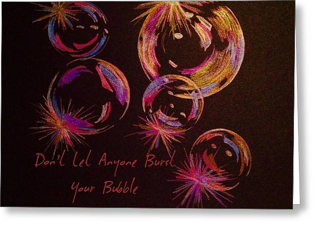 Don't Let Anyone Burst Your Bubble Greeting Card