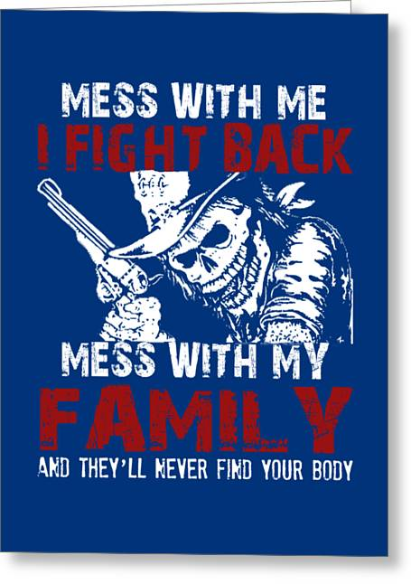 Don't Mess My Family Greeting Card by Sophia