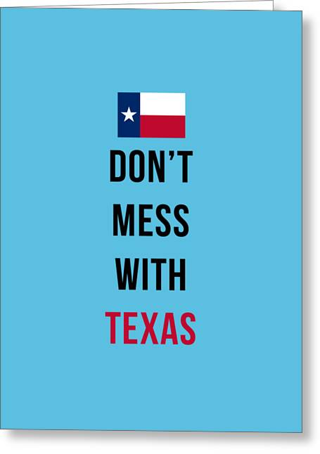 Don't Mess With Texas Tee Blue Greeting Card by Edward Fielding