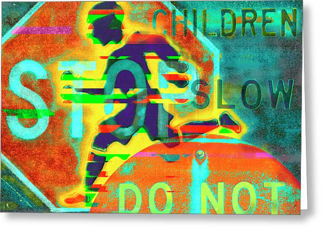 Don't Slow Children Greeting Card
