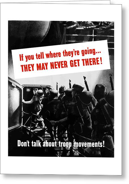 Don't Talk About Troop Movements Greeting Card by War Is Hell Store