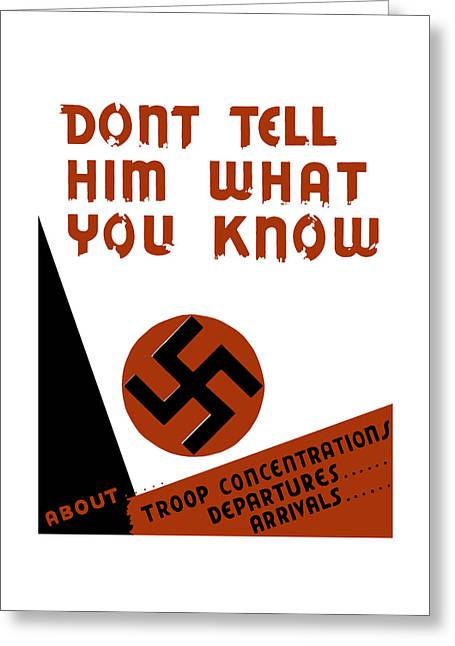 Second Greeting Cards - Dont tell him what you know Greeting Card by War Is Hell Store