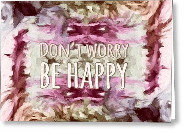 Greeting Card featuring the  Don't Worry Be Happy by Bonnie Bruno