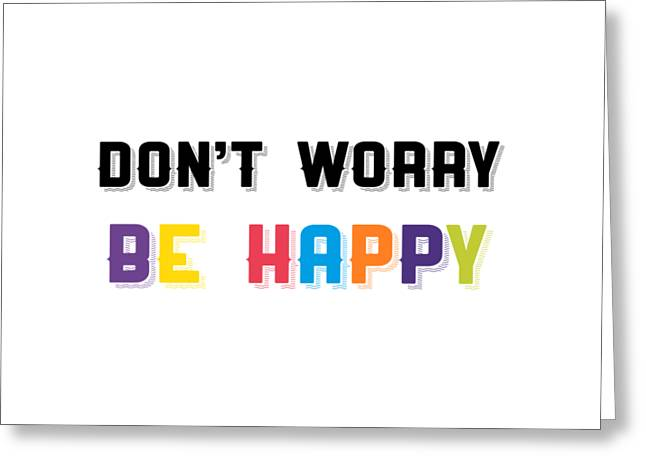 Don't Worry Be Happy Greeting Card by Edward Fielding