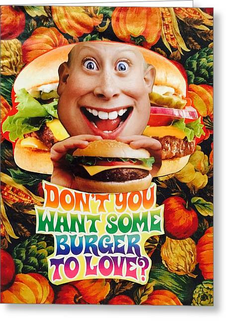 Don't You Want Some Burger Greeting Card