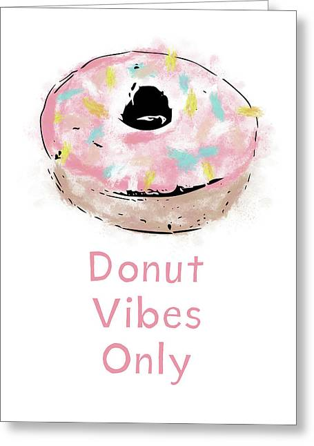 Donut Vibes Only- Art By Linda Woods Greeting Card