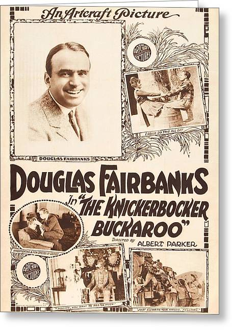 Douglas Fairbanks In The Knickerbocker Buckaroo 1919 Greeting Card by Mountain Dreams