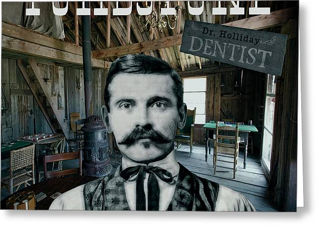 Dr. Holliday ... Dentist And Gambler Greeting Card