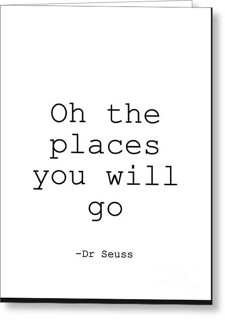 Dr Seuss- Oh The Places You Will Go Greeting Card by Sweeping Girl