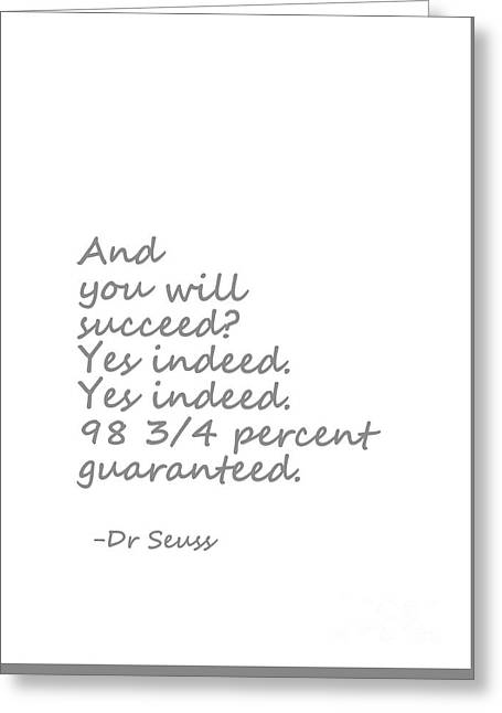 Dr Seuss Quote-  Grey Greeting Card by Sweeping Girl