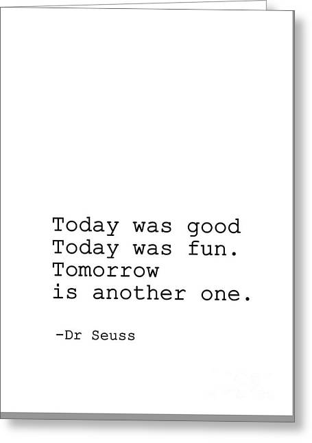 Dr Seuss - Today Was Good Greeting Card by Sweeping Girl