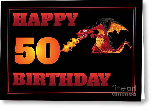 Greeting Card featuring the digital art Dragon 50th Birthday by JH Designs