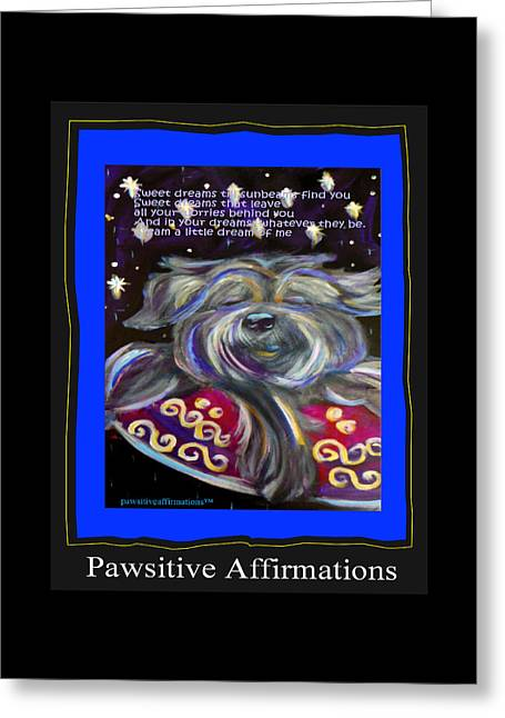 Dream A Little Dream Of Me Greeting Card by Dianka Pocop-Pawsitive Affirmations