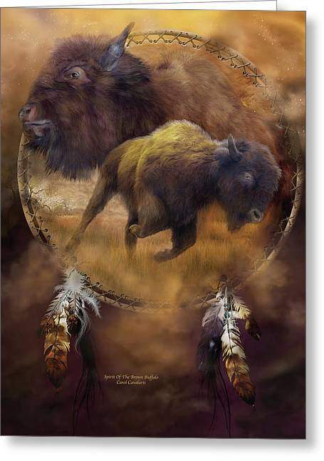 Dream Catcher - Spirit Of The Brown Buffalo Greeting Card by Carol Cavalaris
