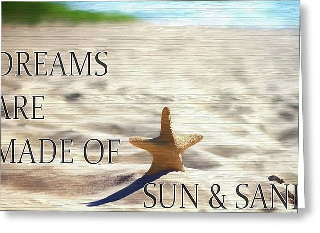 Dreams Are Made Of Sun And Sand Greeting Card