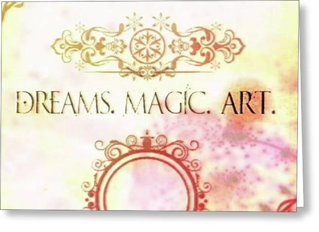 #dreams #magic #art #creativity Greeting Card by Michal Dunaj