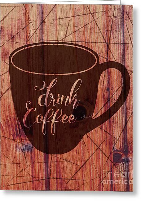 Drink Coffee 01 Greeting Card