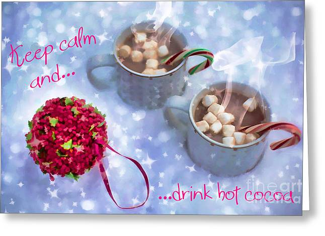 Greeting Card featuring the digital art Drink Hot Cocoa 2016 by Kathryn Strick